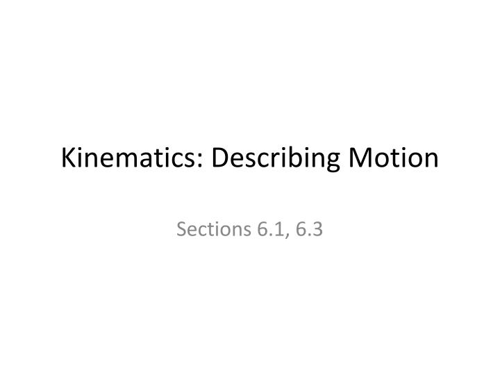 Kinematics describing motion