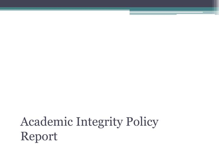 Academic integrity policy report