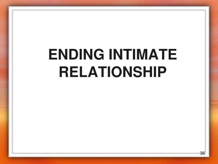 ENDING INTIMATE RELATIONSHIP