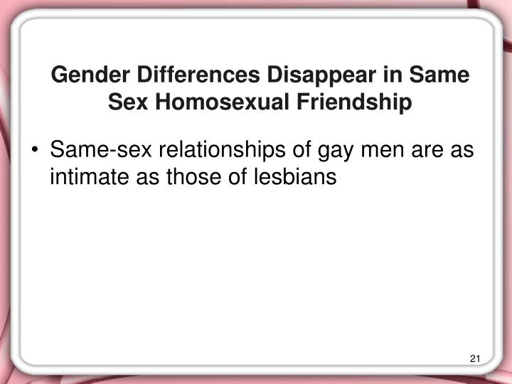 Gender Differences Disappear in Same Sex Homosexual Friendship