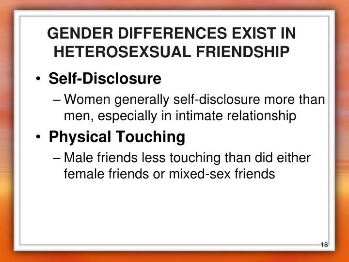 GENDER DIFFERENCES EXIST IN HETEROSEXSUAL FRIENDSHIP