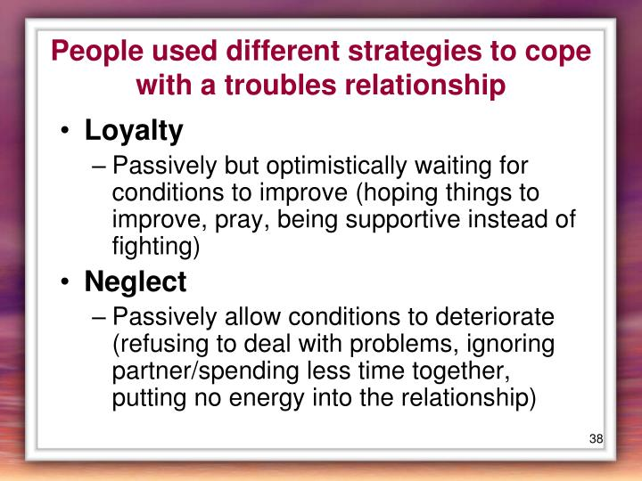 People used different strategies to cope with a troubles relationship