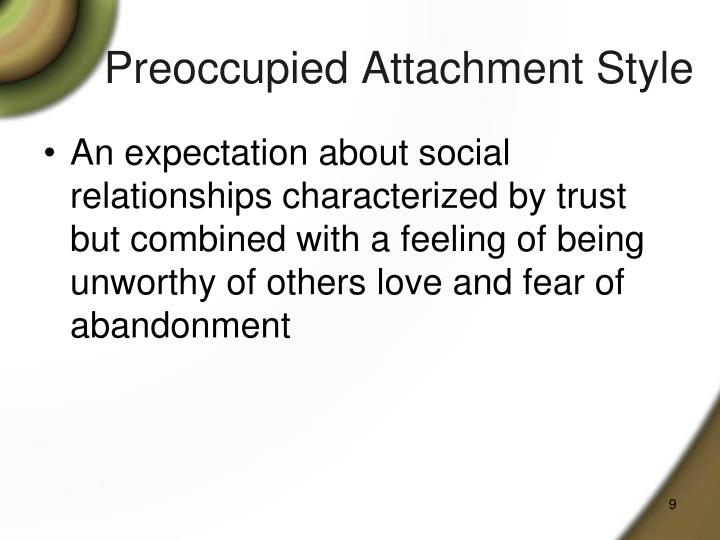 Preoccupied Attachment Style