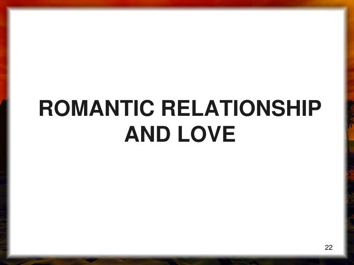 ROMANTIC RELATIONSHIP