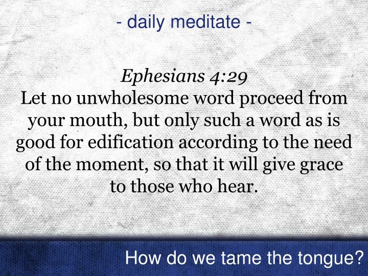 - daily meditate -