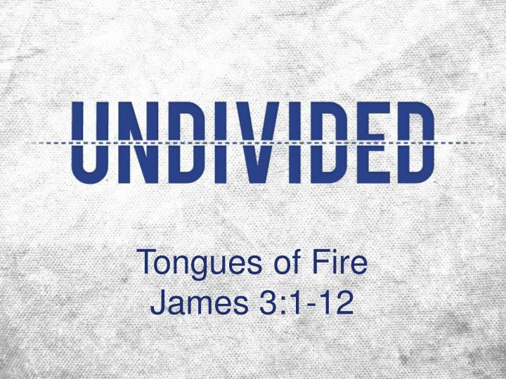 Tongues of fire james 3 1 12