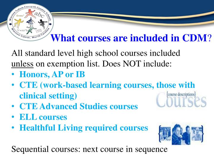 What courses are included in CDM