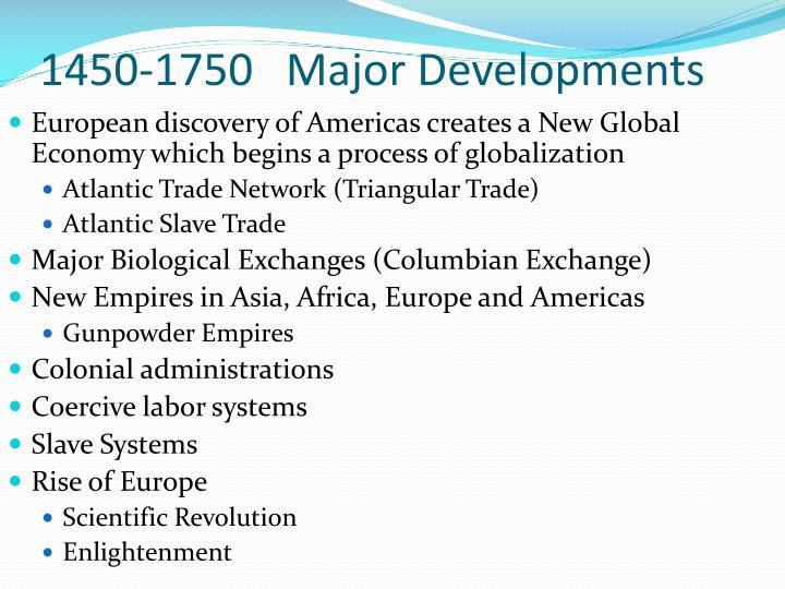1450-1750   Major Developments