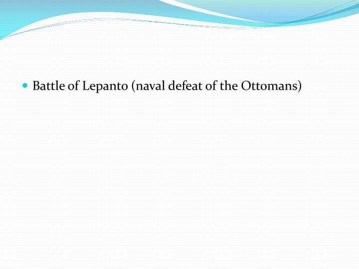 Battle of Lepanto (naval defeat of the Ottomans)