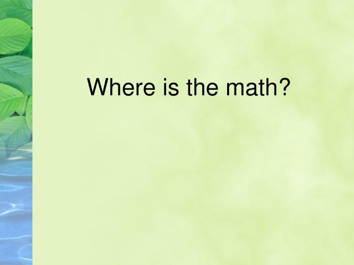 Where is the math?