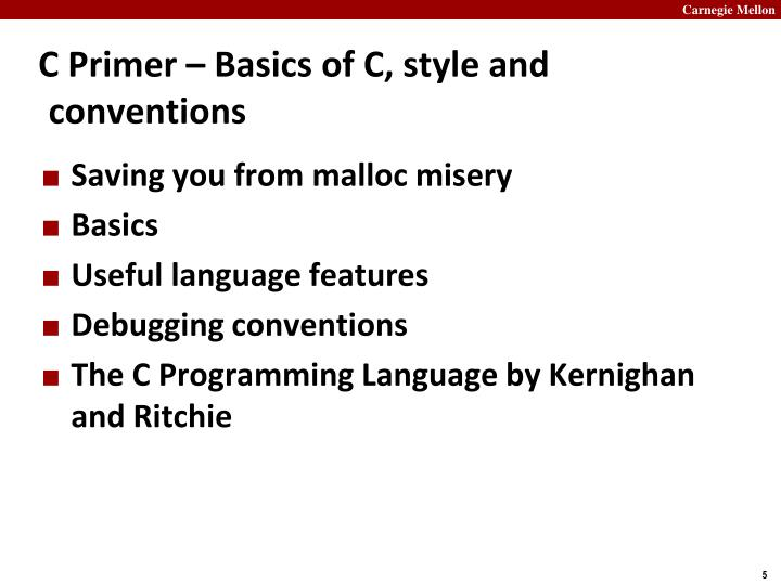 C Primer – Basics of C, style and conventions