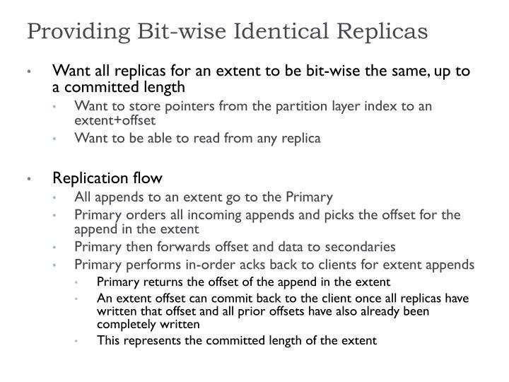Providing Bit-wise Identical Replicas