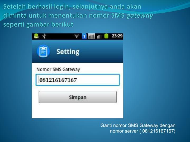Setelah berhasil login, selanjutnya anda akan diminta untuk menentukan nomor SMS