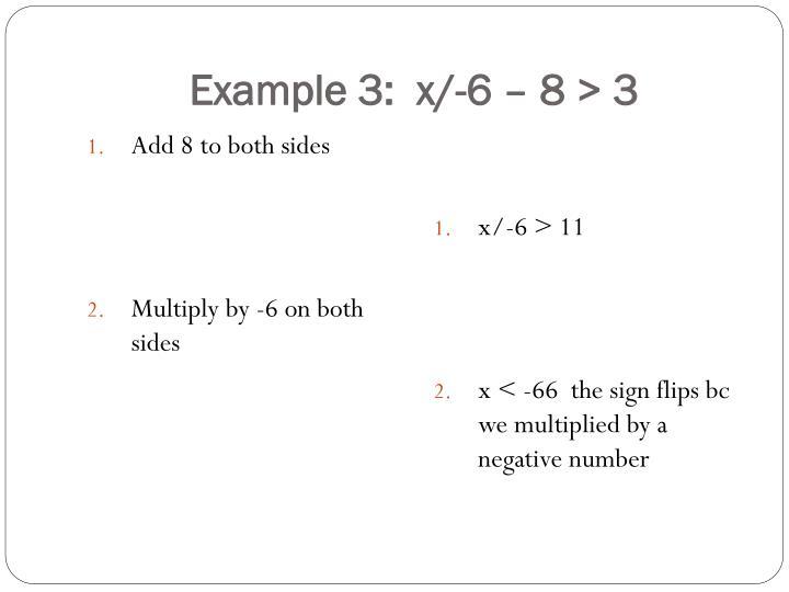 Example 3:  x/-6 – 8 > 3