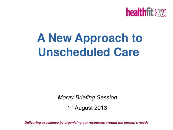 a new approach to unscheduled care