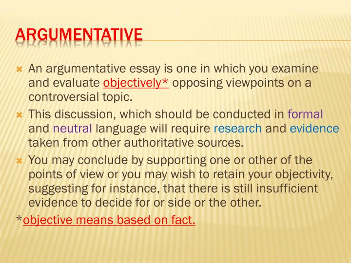 An argumentative essay is one in which you examine and evaluate
