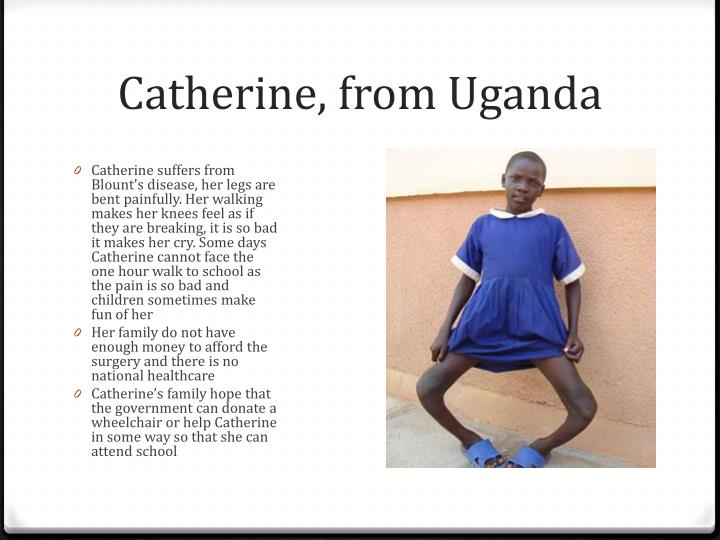 Catherine, from Uganda