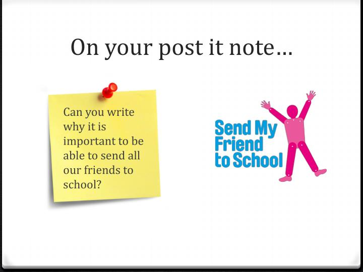 On your post it note…