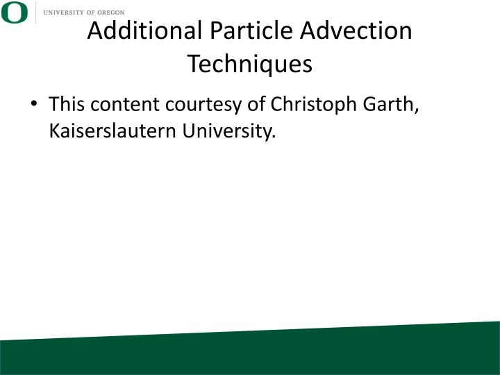 Additional Particle Advection Techniques