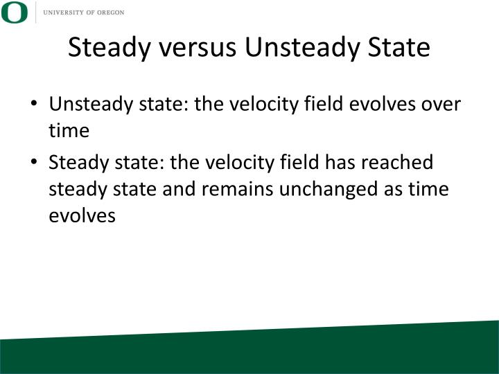 Steady versus Unsteady State