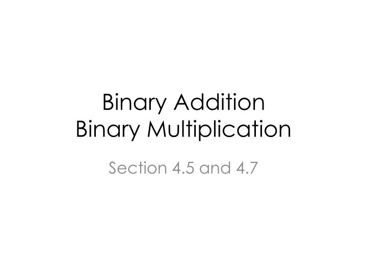 Binary addition binary multiplication
