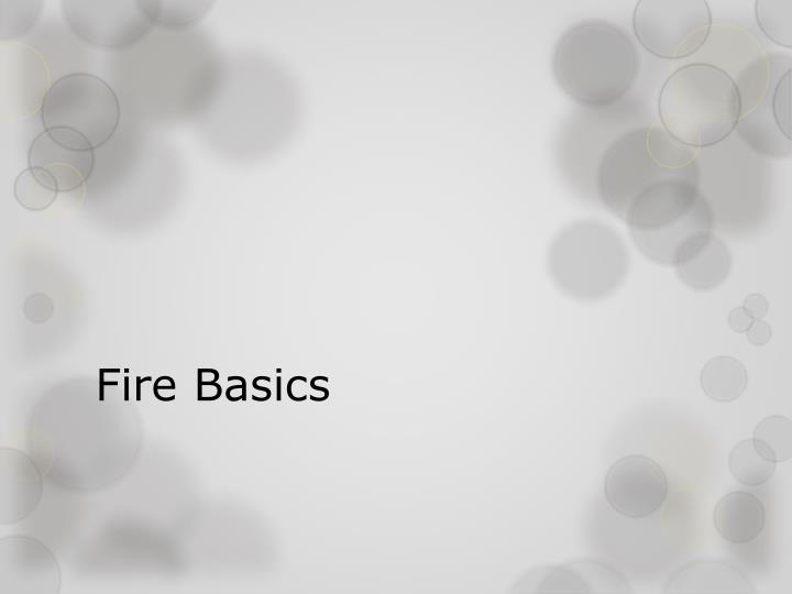 Fire Basics
