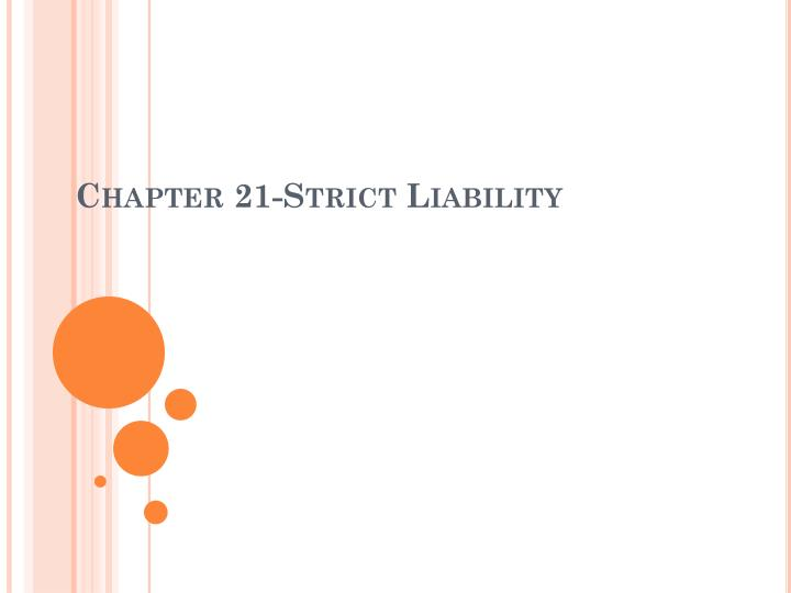 Chapter 21-Strict Liability