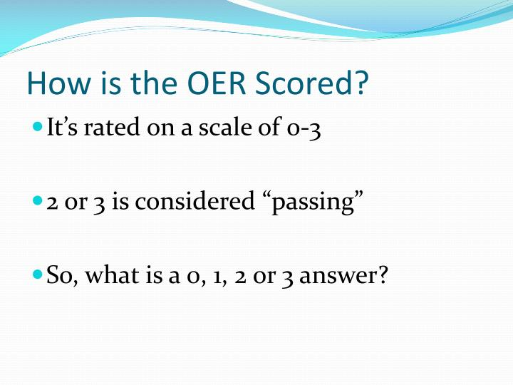 How is the oer scored