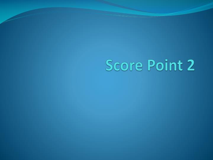Score Point 2
