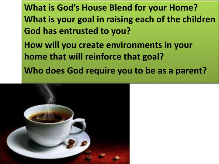 What is God's House Blend for your Home?