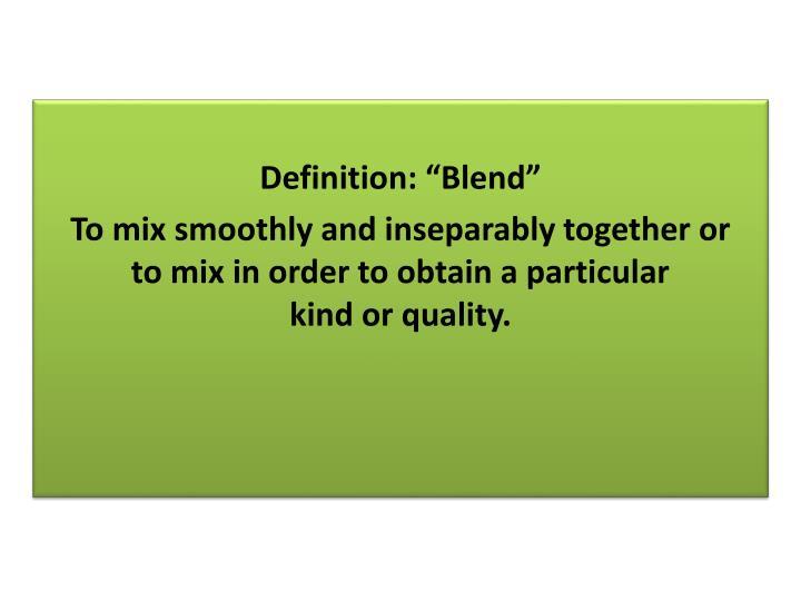 """Definition: """"Blend"""""""