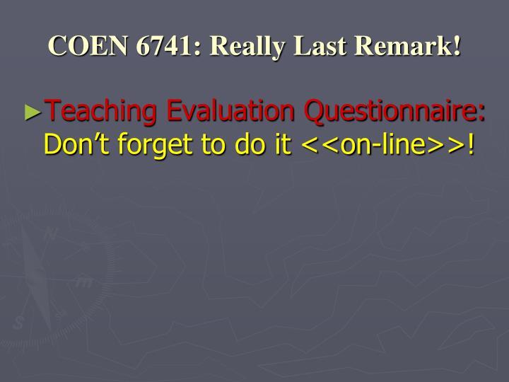COEN 6741: Really Last