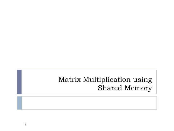 Matrix Multiplication using