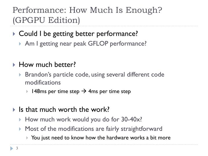 Performance how much is enough gpgpu edition