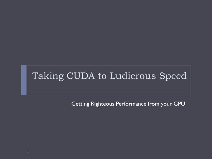 Taking cuda to ludicrous speed