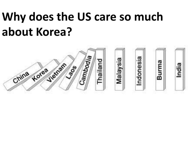 Why does the US care so much about Korea?