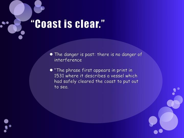 """Coast is clear."""