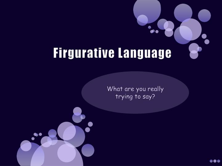 Firgurative language