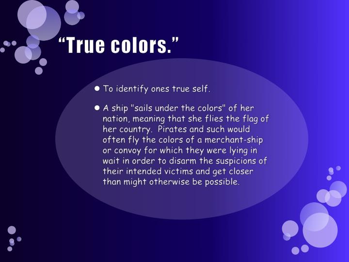 """True colors."""