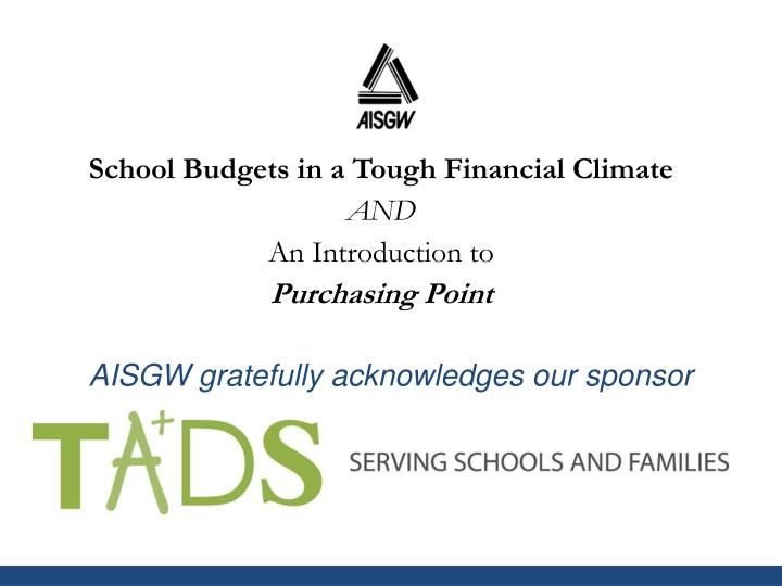 aisgw gratefully a cknowledges our sponsor