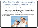 what does it take to be a good caregiver now and great parent caregiver later4