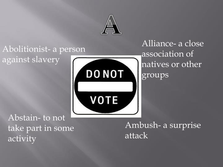 Abolitionist a person against slavery