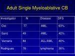 adult single myeloablative cb
