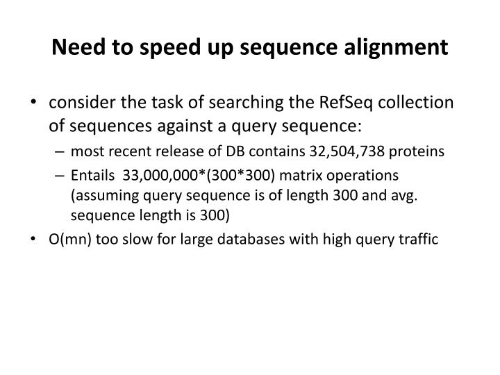Need to speed up sequence alignment