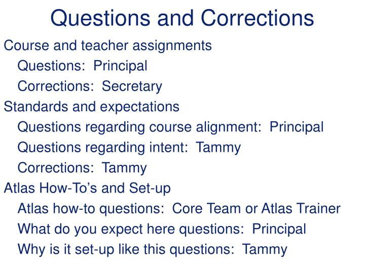 Questions and Corrections