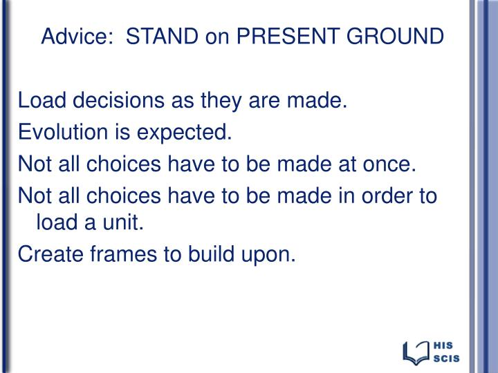 Advice:  STAND on PRESENT GROUND