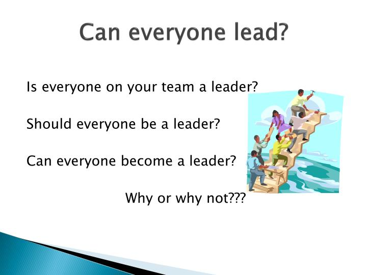 Can everyone lead?