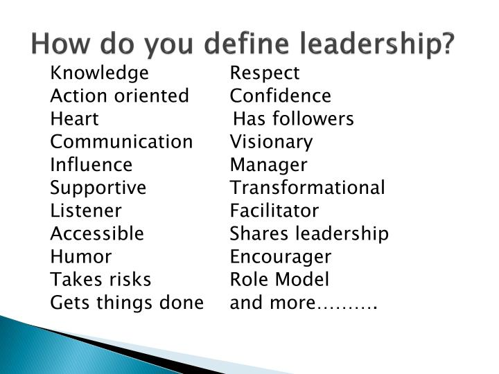 How do you define leadership?