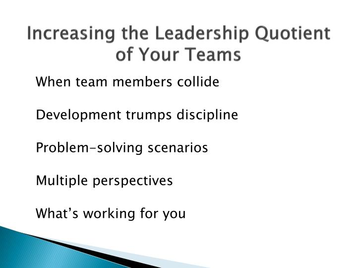 Increasing the Leadership Quotient of Your Teams