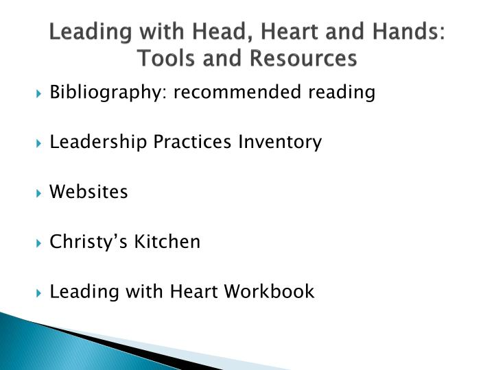 Leading with Head, Heart and Hands: Tools and Resources